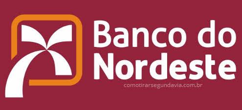 Como tirar segunda via Banco do Nordeste